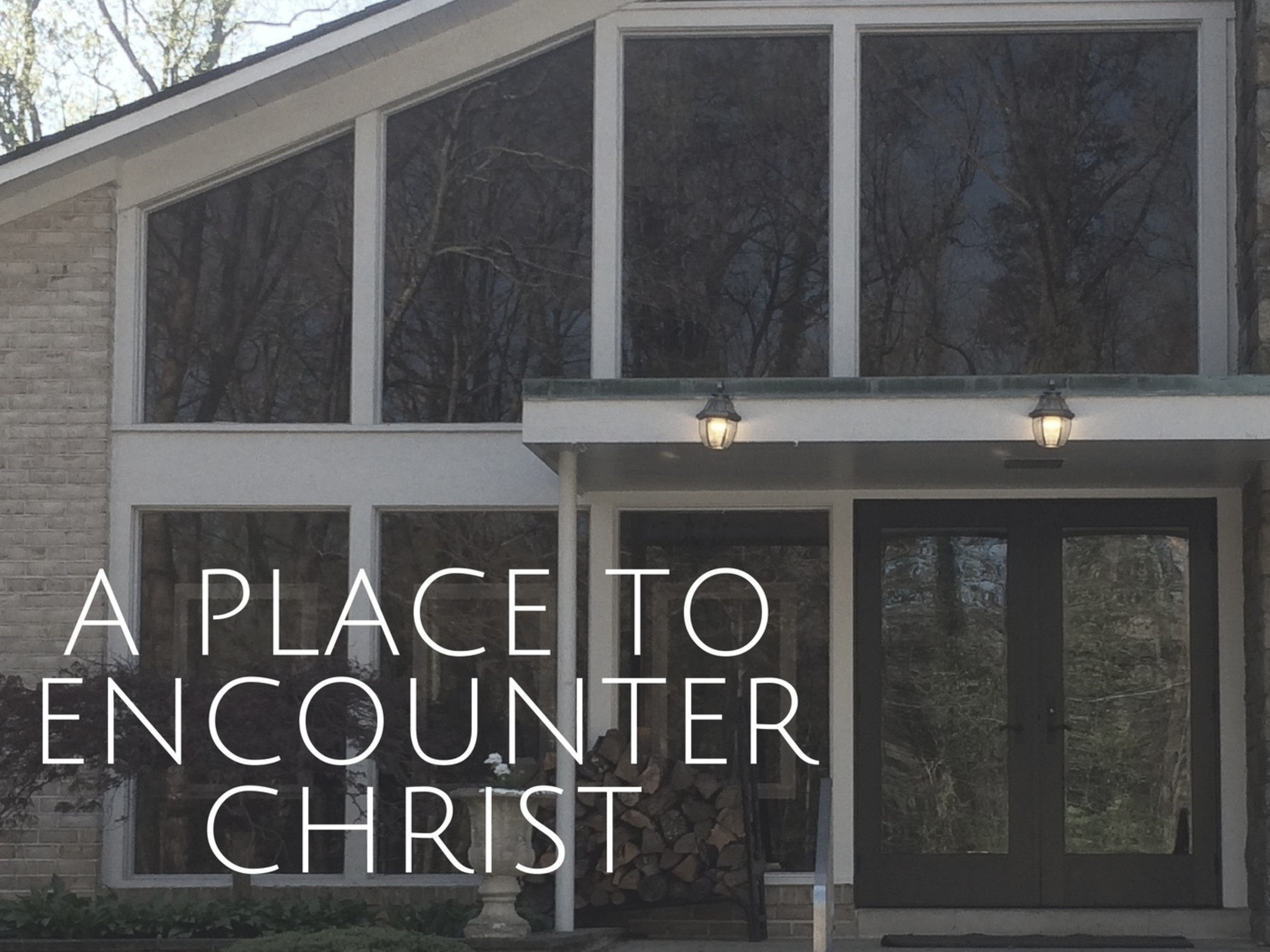 A Place To Enconter Christ